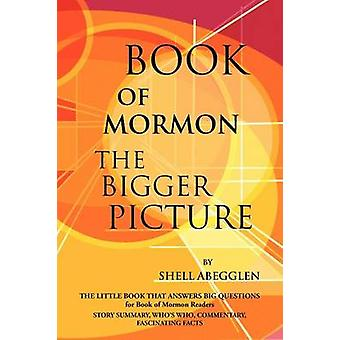 Book of Mormon The Bigger Picture by Abegglen & Shell