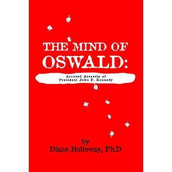 Der Geist von Oswald beschuldigt Mörder von Präsident John F. Kennedy von Holloway & Diane