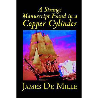 Eine seltsame Manuskript fand in einem Kupfer-Zylinder von James De Mille Fiktion von De Mille & James