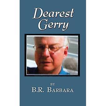 Dearest Gerry by Barbara & B. R.