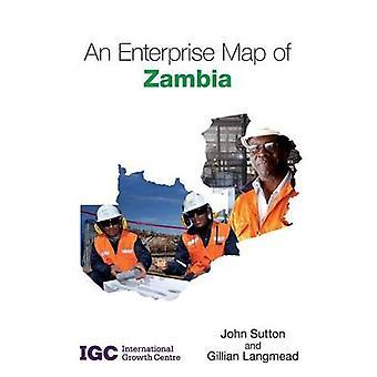 An Enterprise Map of Zambia by John Sutton - Gillian Langmead - 97819