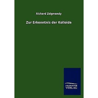Zur Erkenntnis an der Kolloide af Zsigmondy Wien & Richard