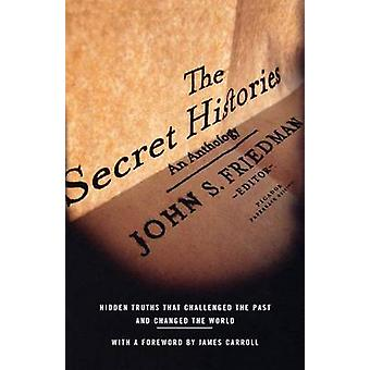 The Secret Histories - Hidden Truths That Challenged the Past and Chan