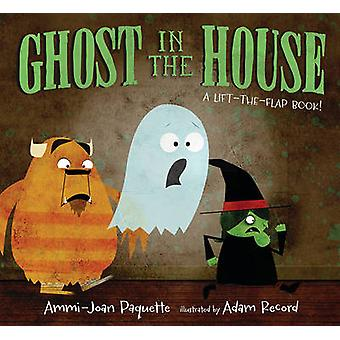 Ghost in the House - A Lift-The-Flap Book by Ammi-Joan Paquette - Adam