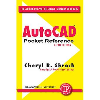 AutoCAD Pocket Reference (5th Revised edition) by Cheryl R. Shrock -
