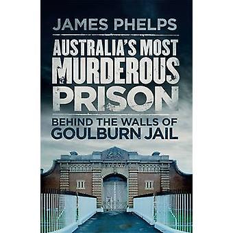 Australia's Most Murderous Prison - Behind the Walls of Goulburn Jail