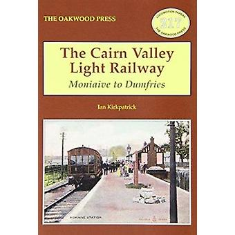 The Cairn Valley Light Railway - Moniaive to Dumfries by Ian Kirkpatri