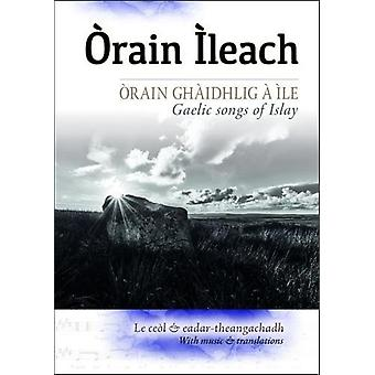 Orain Ileach - Gaelic Songs of Islay by Lynn MacDonald - 9780861524365