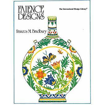 Faience Designs by Frances M. Bradbury - 9780880450560 Book