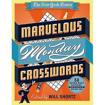 The New York Times Marvelous Monday Crosswords - 50 Extra Easy Puzzles