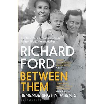 Between Them by Richard Ford - 9781408884713 Book