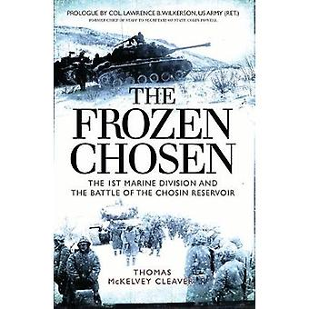 The Frozen Chosen - The 1st Marine Division and the Battle of the Chos