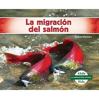 La Migración del Salmón (Salmon Migration) by Grace Hansen - 978153