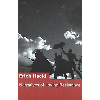 Narratives of Loving Resistance - Two Stories by Erich Hackl - Edward