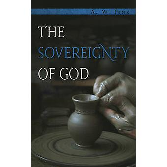 The Sovereignty of God by Arthur W Pink - 9781848710498 Book