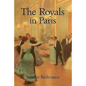 The Royals in Paris by Jeremie Redevance - 9781941634004 Book