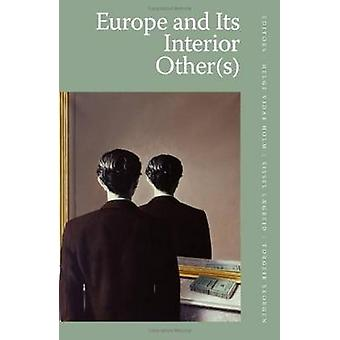 Europe & its Interior Other by Helge Vidar Holm - Sissel Laegreid - T