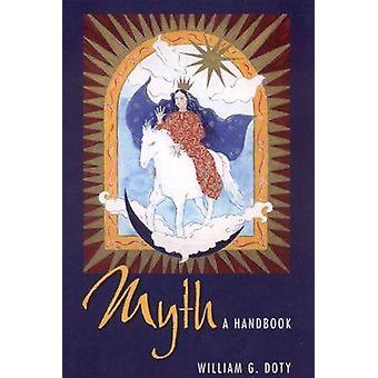 Myth - A Handbook (New edition) by William G. Doty - 9780817354374 Book