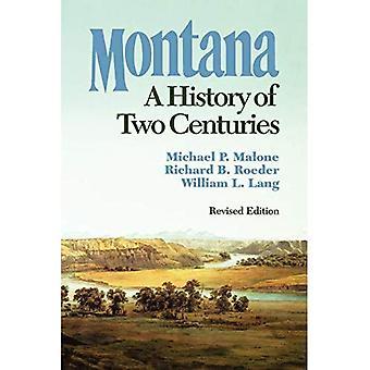Montana: Eine Geschichte von zwei Jahrhunderten