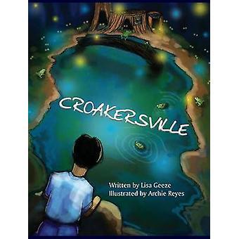 Croakersville by Geeze & Lisa