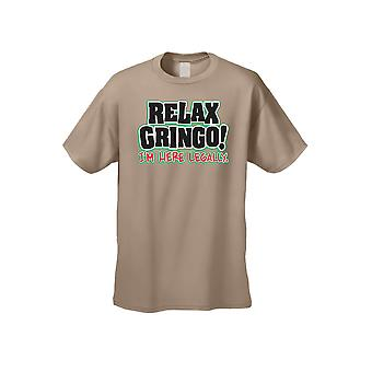 Men's Relax Gringo! I'm Here Legally Short Sleeve T-Shirt