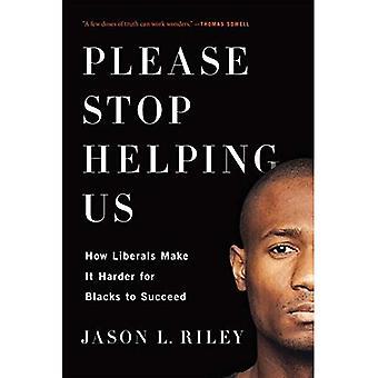 Bitte aufhören, uns zu helfen: Wie liberalen Harder für schwarze zu machen zum Erfolg