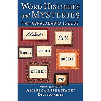 Word Histories and Mysteries: From Abracadabra to Zeus (American Heritage Dictionaries)