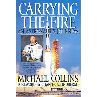 Carrying the Fire An Astronauts Journey by Collins & Michael