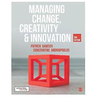 Managing Change Creativity and Innovation by Patrick M B Dawson