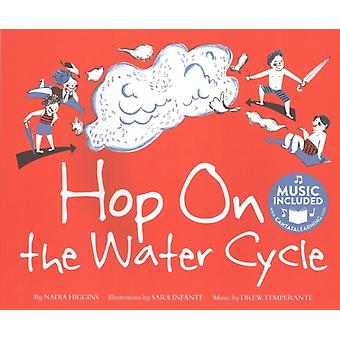 HOP on the Water Cycle Water All Around Us by Nadia Higgins