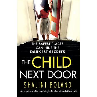 The Child Next Door An unputdownable psychological thriller with a brilliant twist by Boland & Shalini