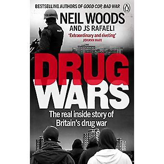 Drug Wars  The terrifying inside story of Britains drug trade by Neil Woods & J S Rafaeli