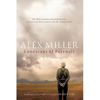Landscape of Farewell (Main) by Alex Miller - 9781741754919 Book