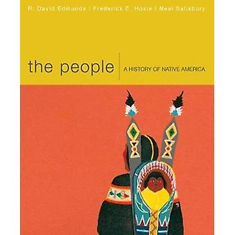 The People  A History of Native America by Neal Salisbury & R David Edmunds & Frederick E Hoxie