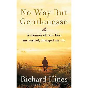 Ei mitenkään, mutta Gentlenesse muistelee, miten kes minun Kestrel muutti elämäni Richard Hines