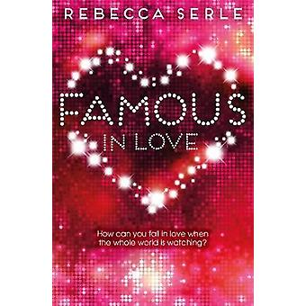Famous in Love by Serle & Rebecca