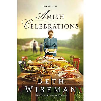 Amish Celebrations  Four Novellas by Beth Wiseman