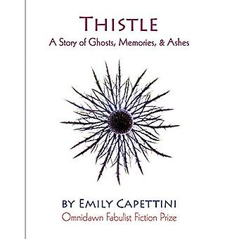 Thistle: A Story of Ghosts, Memories, & Ashes