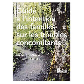Guide LIntention Des Familles Sur Les Troubles Concomitants by OGrady & Caroline