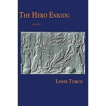 The Hero Enkidu by Turco & Lewis