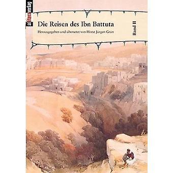 Die Reisen des Ibn Battuta Bd. 2 by Grn & Horst Jrgen