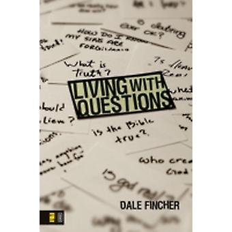 Living with Questions by Fincher & Dale
