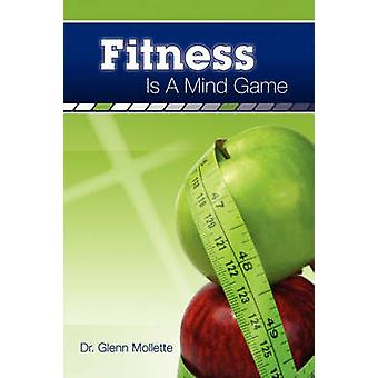 Fitness Is a Mind Game by Mollette & Glenn