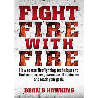Fight Fire with Fire by Hawkins & Dean S