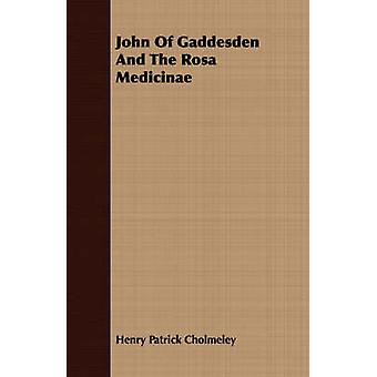 John Of Gaddesden And The Rosa Medicinae by Cholmeley & Henry Patrick