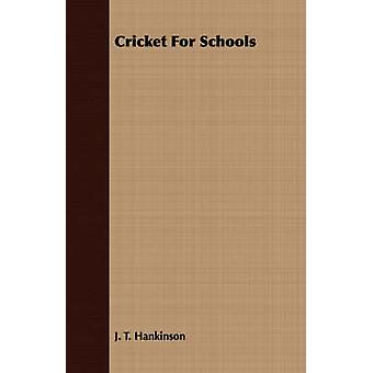 Cricket For Schools by Hankinson & J. T.