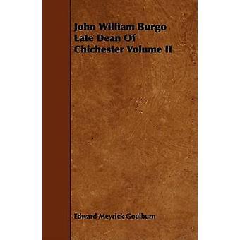 John William Burgo Late Dean Of Chichester Volume II by Goulburn & Edward Meyrick