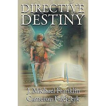 Directive Destiny A Divine Proclamation by Franklin & J. Michael