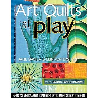 Art Quilts at Play  PrintOnDemand Edition by Waterston & Elin