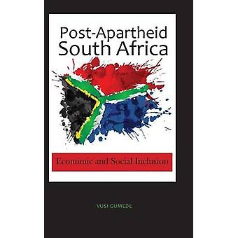 PostApartheid South Africa Economic and Social Inclusion by Gumede & Vusi